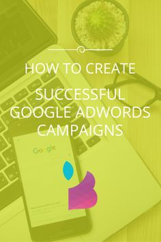How to Create Successful Google AdWords Campaigns - PPC by Blu Mint Digital