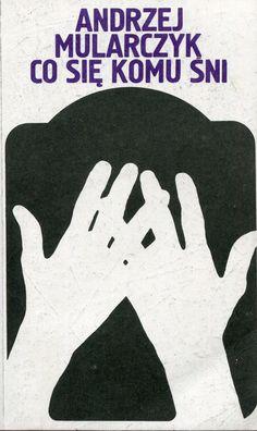 """""""Co się komu śni"""" Andrzej Mularczyk Cover by Wojciech Freudenreich Published by Wydawnictwo Iskry 1985"""