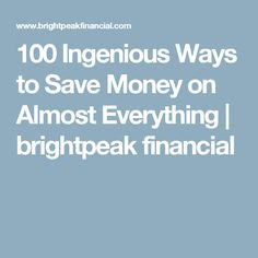 100 Ingenious Ways to Save Money on Almost Everything Ways To Save Money, How To Make Money, Money Saving Meals, Helpful Hints, Handy Tips, Happy Life, Budgeting, Investing, Finance