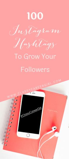 100 instagram hashtags to grow your followers