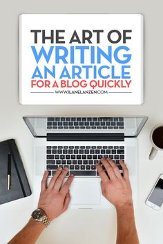The Art Of Writing    Sometimes it can take days or weeks to write a blog post, especially when you have to do research. But, if you want your blog to start picking up some organic traffic from the search engines, get noticed in social media, and get some regular visitors   http://www.ilanelanzen.com/other/the-art-of-writing-an-article-for-a-blog-quickly/