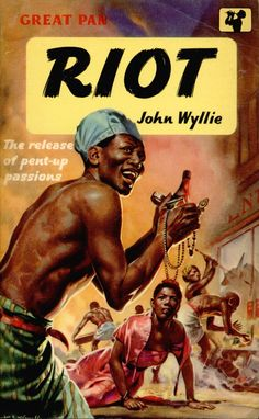 Riot by John Wyllie. Cover art by Jas. Book Cover Art, Book Covers, Literacy Rate, Jim Crow, Pulp Magazine, Thing 1, Pulp Art, Pulp Fiction, Paperback Books
