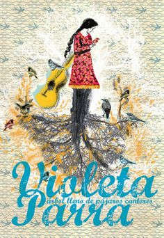 Cartel del homenaje a Violeta Parra «Violeta, un árbol lleno de pájaros cantores» en Valparaíso. Latin Music, Arte Popular, Powerful Women, Tatoos, Street Art, Collage, Nursery, Embroidery, Grande