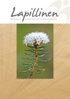 Lapillinen 2012 nro 32 #kirjallisuuslehti #kulttuurilehti #Lappi #kirjat #kirjailijat Plants, Rabbits, Planters, Plant, Planting