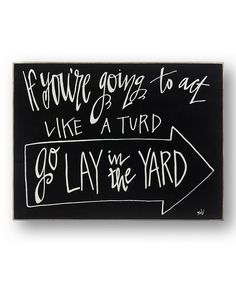 Take a look at the 'Going to Act Like...' Wall Sign on #zulily today!