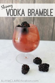 Skinny Cocktails - this Vodka Bramble is easy to make and a littler easy on the waistline too!