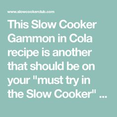 """This Slow Cooker Gammon in Cola recipe is another that should be on your """"must try in the Slow Cooker"""" list. Don't be alarmed by the supposed wackiness, Gammon cooked in Cola really works!"""