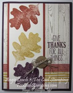 For All Things Trio of Leaves - for all things, hardwood, fall, autumn, stamps, stampin up, thanks.  Details at www.toocoolstamping.com