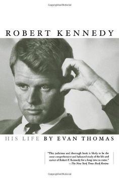"""Robert Kennedy: His Life"", by Evan Thomas"