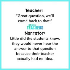 Or knows the answer but now is not the time (or will ever be! Teacher Tired, Best Teacher, Teacher Stuff, Bored Teachers, New Teachers, School Quotes, School Humor, Class Quotes, Teacher Humour