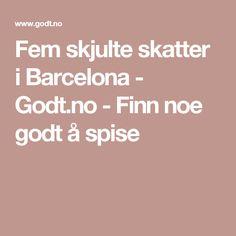 Fem skjulte skatter i Barcelona - Godt.no - Finn noe godt å spise Donuts, Barcelona, Viajes, Frost Donuts, Beignets, Barcelona Spain