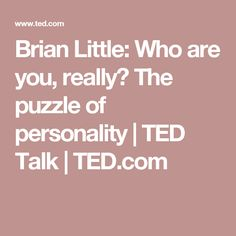 Brian Little: Who are you, really? The puzzle of personality   TED Talk   TED.com