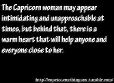 The Capricorn woman may appear intimidating and unapproachable at times, but behind that, there is a warm heart that will help anyone and everyone close to her. Capricorn Aquarius Cusp, Capricorn Quotes, Capricorn Facts, Capricorn And Aquarius, Capricorn Female, Capricorn Season, Quotes To Live By, Me Quotes, Horoscope Signs