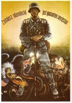"German poster displayed in Poland stating that ""The German soldier is the guarantor of victories."" Here, the Soviet Union becomes a ravening wolf, the American eagle a balding vulture, and Britain a snake."