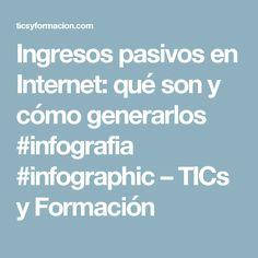 Ingresos pasivos en Internet: qué son y cómo generarlos #infografia #infographic – TICs y Formación