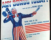 RARE WWII Sheet Music, Any Bonds Today, Irving Berlin, Souvenir Copy, Uncle Sam, 1941 -- 0818