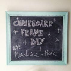 mountains & mode: DIY: Chalkboard Frame {Part II}