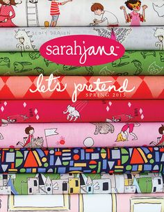 Sarah Jane's her new fabric line. Let's Pretend.