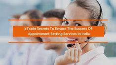 Appointment setting Services In India has become a tough nut to crack in this era of super-busy, well-informed decision makers. The article shares a few trade secrets to make appointment setting a much easier task.