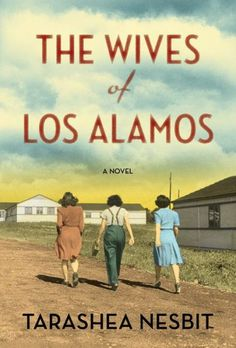 The lives and work of the men who developed the atomic bomb are well known, but what about the women behind those men? In an impressive debut, Nesbit gives readers an inside look at what life was like for the wives who relocated to the New Mexico desert during World War II for this top-secret project.