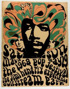 Jimi Hendrix  I wish I still had all of my posters from the 60's.  When you bought your ticket you would get a free poster.  They are now worth a fortune.