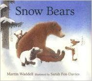Snow Bears: Martin Waddell, Sarah Fox-Davies: 9780763619060: Amazon.com: Books