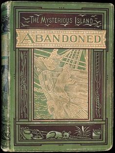 """""""The Mysterious Island: Abandoned."""" by Jules Verne. NY: Scribner, Armstrong & Co., First American Edition Vintage Book Covers, Vintage Children's Books, Old Books, Antique Books, Vintage Art, Book Cover Art, Book Cover Design, Book Design, Book Art"""