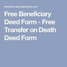 Gorgeous image regarding free printable beneficiary deed