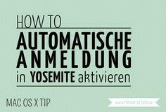 How To Automatische Anmeldung in Yosemite aktivieren   www.youdid-design.de