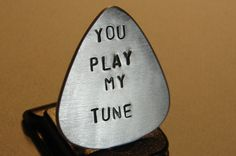 Jewelry Endevour: Aluminum Guitar Pick Stamped with You Play My Tune - Nici's Custom Guitar Picks and Jewelry