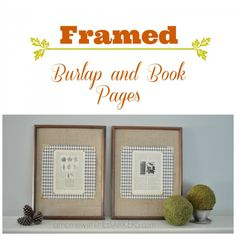 Framed Burlap and Book Pages