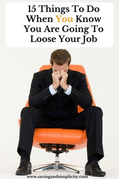 There is a lot to process in the event of job loss. Here are 15 essential things to do when you know you are going to loose your job.