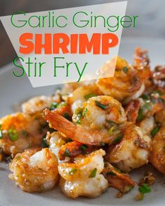 "Recipe For Garlic Ginger Shrimp Stir Fry  - Start to finish – 15 minutes. It's the easiest stir fry recipe and so tasty. The aromatics include the ""Chinese Trinity"" – garlic, green onion and ginger."