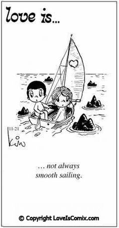 Love Is... not always smooth sailing.