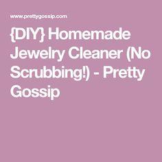 {DIY} Homemade Jewelry Cleaner (No Scrubbing!) - Pretty Gossip