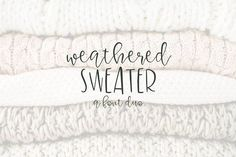 Weatherd Sweater - A Font Duo by OnTheSpotStudio on @creativemarket