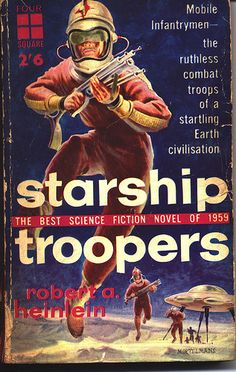 Starship Troopers | Robert Heinlein. the book is better than the movie(s).