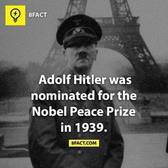 History - World War II - Unbelievable as it may sound, Adolf Hitler was nominated for the Nobel Peace Prize. What do Mahatma Gandhi, Eleanor Roosevelt, and Adolf Hitler have . Nobel Peace Prize, Nobel Prize, World History, World War, Mundo Cruel, 8fact, Thing 1, Mood, Fun Facts
