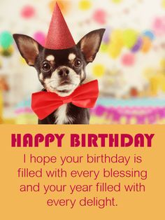 Send Free Festive Chihuahua Happy Birthday Card to Loved Ones on Birthday & Greeting Cards by Davia. It's free, and you also can use your own customized birthday calendar and birthday reminders. Happy Birthday Chihuahua, Happy Birthday Emoji, Happy Birthday Images, Happy Birthday Wishes, It's Your Birthday, Birthday Greeting Cards, Birthday Greetings, Birthday Reminder, Birthday Calendar