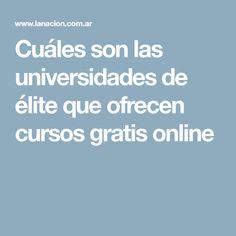Cuáles son las universidades de élite que ofrecen cursos gratis online