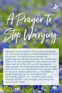 A daily prayer to stop worrying. Pray for God's peace which passes understanding. Pray more, worry less, placing your trust in God.