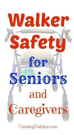 Walker Safety Tips for Seniors and Caregivers