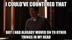 West Wing, Aaron Sorkin ~ Sam Seaborn: I could've countered that, but I had already moved on to other things in my head.