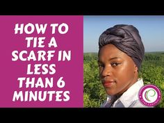 How To Tie a Scarf in Less Than 6 Minutes: Headwrap Tutorial - YouTube