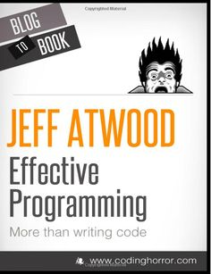 Buy Effective Programming: More Than Writing Code: Your one-stop shop for all things programming by Jeff Atwood and Read this Book on Kobo's Free Apps. Discover Kobo's Vast Collection of Ebooks and Audiobooks Today - Over 4 Million Titles! Computer Programming, Computer Science, Writing Code, Social Web, Coding For Kids, Learn To Code, Books For Teens, Software Development, Things To Know