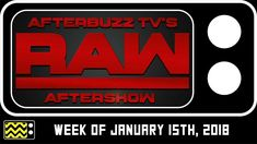 WWE's RAW for January 15th, 2018 Review & After Show | AfterBuzz TV