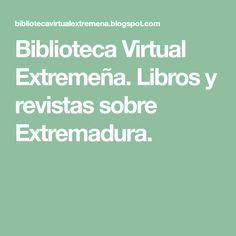 Biblioteca Virtual Extremeña. Libros y revistas sobre Extremadura.