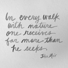"""Original Ink wash Drawing Typography Quote """"In Every Walk with Nature..."""" John Muir"""