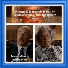 Hilarious Madea Quotes - Ben Stiller Happy Gilmore Quotes - My . Madea Humor, Madea Funny Quotes, Movie Quotes, Tyler Perry Quotes, Madea Movies, Ben Stiller, Drama, Funny Inspirational Quotes, I Love To Laugh