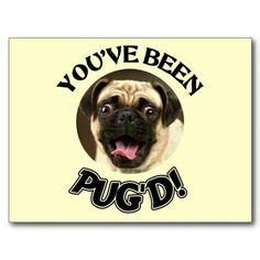 YOU'VE BEEN PUG'D! - FUNNY PUG DOG POST CARDS